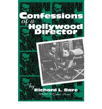 book [(Confessions of a Hollywood Director)] [Author: Richard L. Bare] published on (September, 2001)