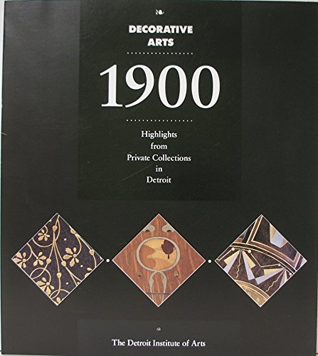 book Decorative Arts 1900: Highlights from Private Collections in Detroit