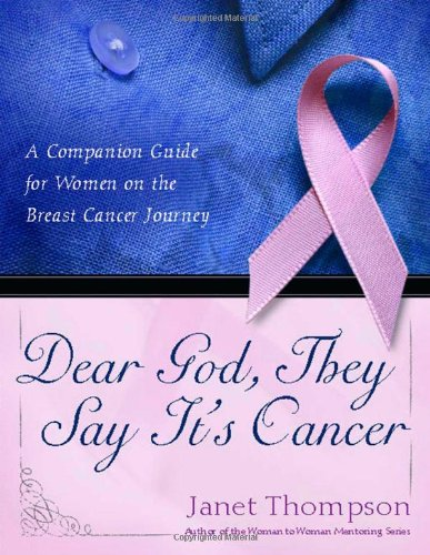 book Dear God, They Say It\'s Cancer: A Companion Guide for Women on the Breast Cancer Journey