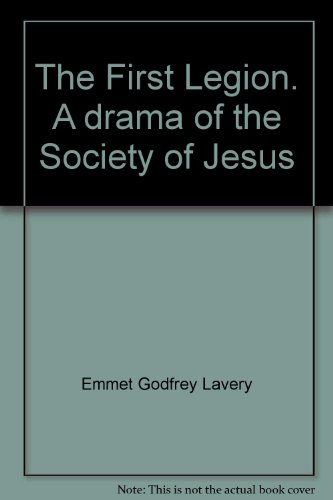 book The first legion; a drama of the Society of Jesus, by Emmet Lavery