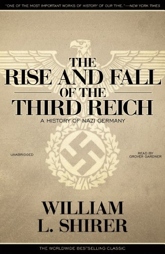 book The Rise and Fall of the Third Reich: A History of Nazi Germany (Part 3 of 3)(Library Edition)