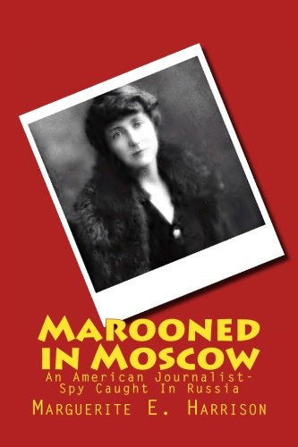 book Marooned in Moscow: An American Journalist-Spy Caught In Russia