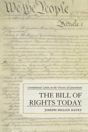 book The Bill of Rights Today: Constitutional Limits on the Powers of Government by Davey, Joseph Dillon (2008) Paperback