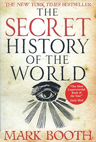 book The Secret History of the World by Mark Booth (23-Feb-2010) Paperback