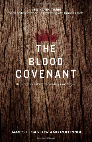 book The Blood Covenant: The Story of God\'s Extraordinary Love for You