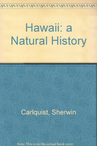 book Hawaii: A Natural History : Geology, Climate, Native Flora and Fauna Above the Shoreline