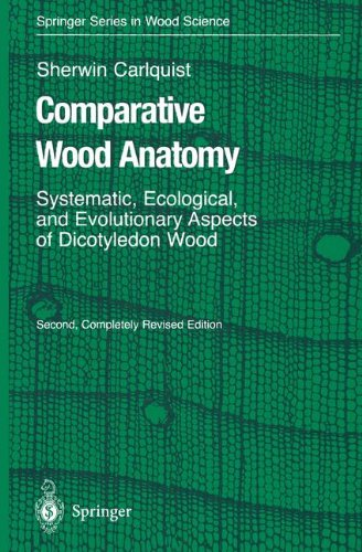 book Comparative Wood Anatomy: Systematic, Ecological, and Evolutionary Aspects of Dicotyledon Wood (Springer Series in Wood Science)