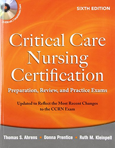 book Critical Care Nursing Certification: Preparation, Review, and Practice Exams, Sixth Edition (Critical Care Certification (Ahrens))