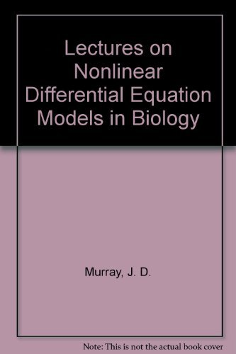 book Lectures on Nonlinear Differential Equation Models in Biology