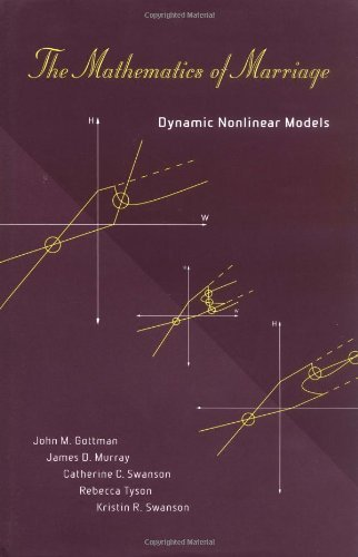 book The Mathematics of Marriage: Dynamic Nonlinear Models by John Mordechai Gottman James D. Murray Catherine Swanson Rebecca Tyson Kristin R. Swanson (2003-01-01) Hardcover