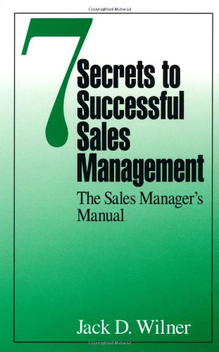 book 7 Secrets to Successful Sales Management: The Sales Manager\'s Manual