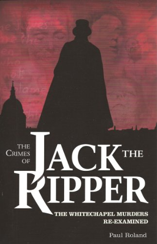 book The Crimes of Jack the Ripper: The Whitechapel Murders Re-Examined