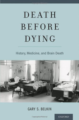 book Death before Dying: History, Medicine, and Brain Death 1st Edition by Belkin, Gary (2014) Hardcover
