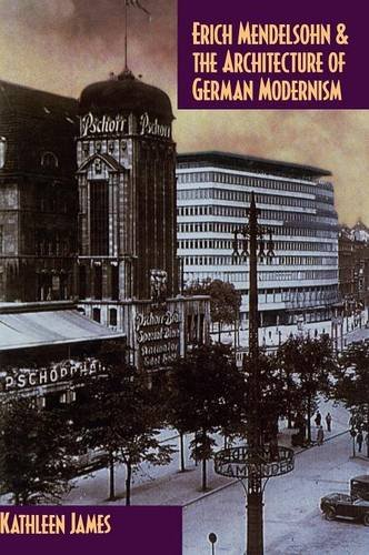 book Erich Mendelsohn and the Architecture of German Modernism (Modern Architecture and Cultural Identity)