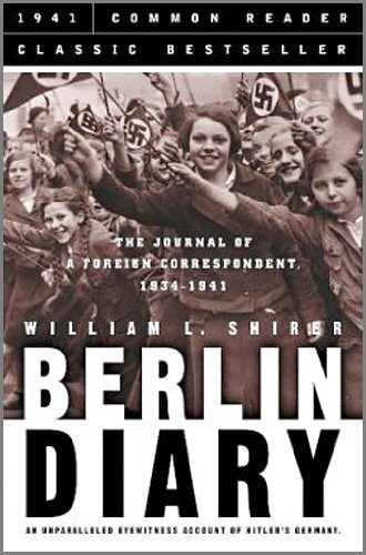 book Berlin Diary: The Journal of a Foreign Correspondent 1934-1941, an Unparalleled Eyewitness Account of Hitler's Germany by Shirer, William L. (2005) Hardcover