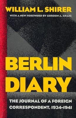 book [(Berlin Diary: The Journal of a Foreign Correspondent, 1934-1941 )] [Author: William L. Shirer] [Apr-2002]