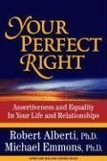 book Your Perfect Right: Assertiveness and Equality in Your Life and Relationships (9th Edition) by Robert E. Alberti, Michael L. Emmons 9th (ninth) edition [Paperback(2008)]