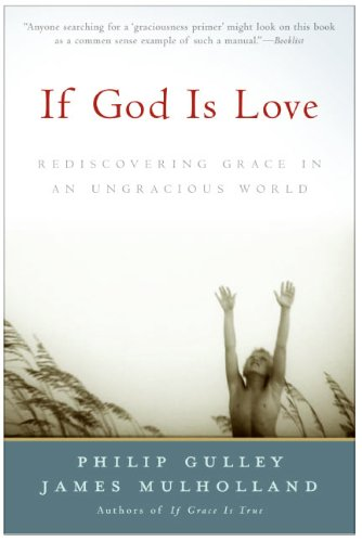book If God Is Love: Rediscovering Grace in an Ungracious World