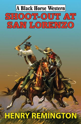 book Shoot-Out at San Lorenzo (A Black Horse Western)