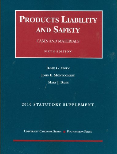 book Products Liability and Safety, Cases and Materials, 6th, 2010 Case and Statutory Supplement (University Casebook: Supplement)