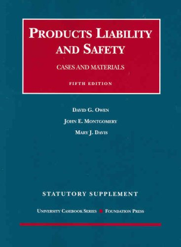 book Products Liability and Safety: Cases and Materials, 5th Edition, 2007 Cases and Statutory Supplement (University Casebook Series)