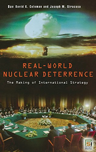 book Real-World Nuclear Deterrence: The Making of International Strategy (Praeger Security International)