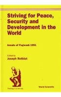 book Striving for Peace, Security and Development in the World Annals of Pugwash 1991: Annals of Pugwash 1991