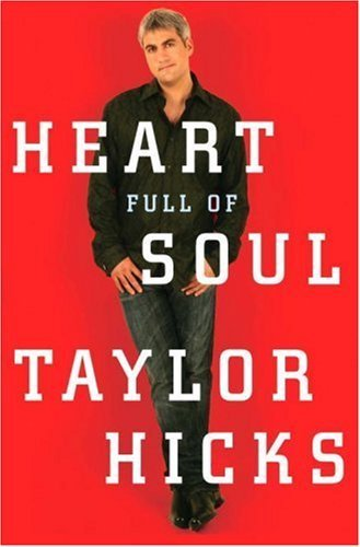book Heart Full of Soul: An Inspirational Memoir About Finding Your Voice and Finding Your Way by Hicks, Taylor (2007) Hardcover