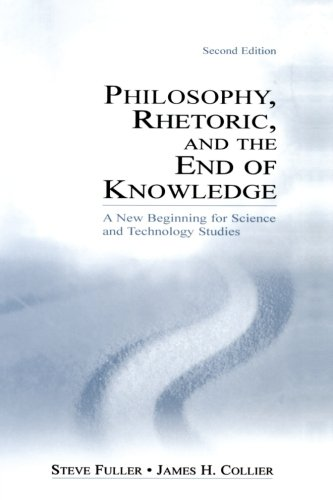 book Philosophy, Rhetoric, and the End of Knowledge: A New Beginning for Science and Technology Studies
