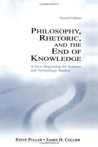book Philosophy, Rhetoric, and the End of Knowledge: A New Beginning for Science and Technology Studies 2nd edition by Fuller, Steve, Collier, James H. (2003) Hardcover