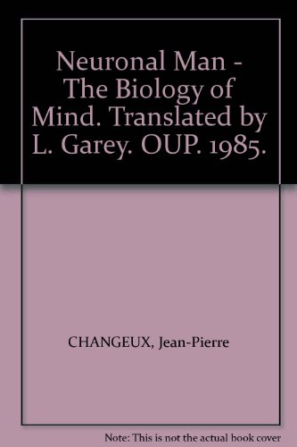 book Neuronal Man - The Biology of Mind. Translated by L. Garey. OUP. 1985.