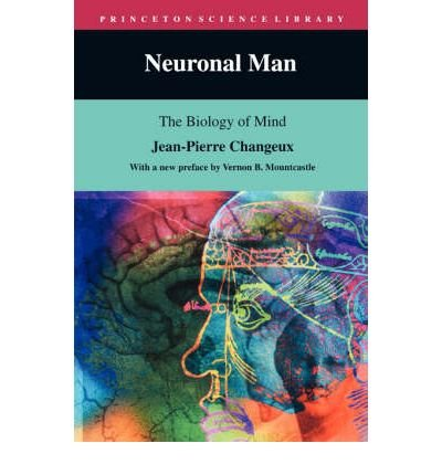book [(Neuronal Man: The Biology of Mind)] [Author: J.-P. Changeux] published on (April, 1997)