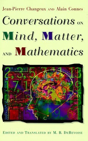 book Conversations on Mind, Matter, and Mathematics by Changeux, Jean-Pierre, Connes, Alain (1995) Hardcover