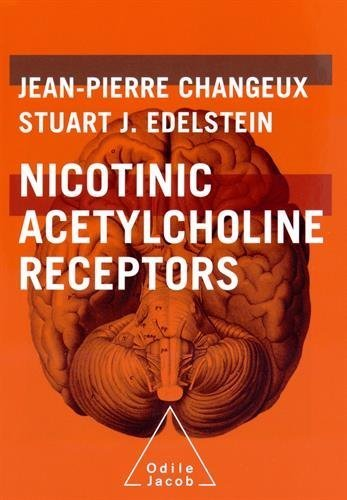 book Nicotinic Acetylcholine Receptors: From Molecular Biology to Cognition (Odile Jacob) 1st edition by Changeux, Jean-Pierre, Edelstein, Stuart J. (2005) Hardcover