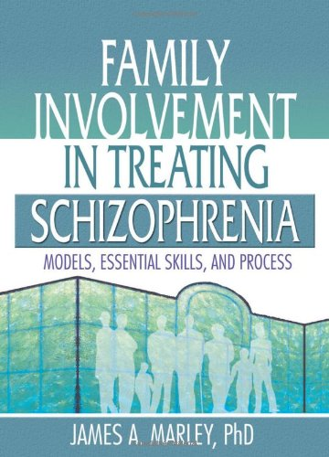 book Family Involvement in Treating Schizophrenia: Models, Essential Skills, and Process (Haworth Marriage and the Family)