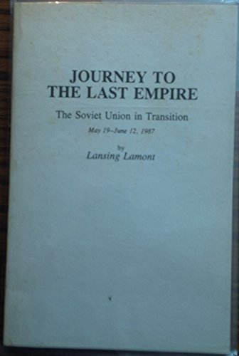 book Journey to the Last Empire: The Soviet Union in Transition. May 19- June 12, 1987