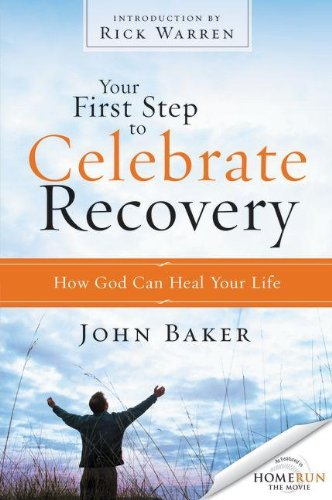 book Your First Step to Celebrate Recovery: How God Can Heal Your Life