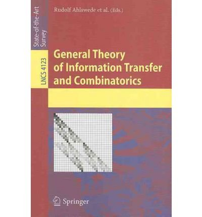 book [(General Theory of Information Transfer and Combinatorics )] [Author: Rudolf Ahlswede] [Feb-2007]