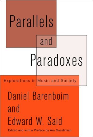 book By Daniel Barenboim - Parallels and Paradoxes: Explorations in Music and Society (2002-10-16) [Hardcover]