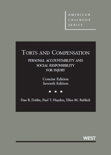 book Torts and Compensation: Personal Accountability and Social Responsibility for Injury, Concise, 7th Edition (American Casebook)