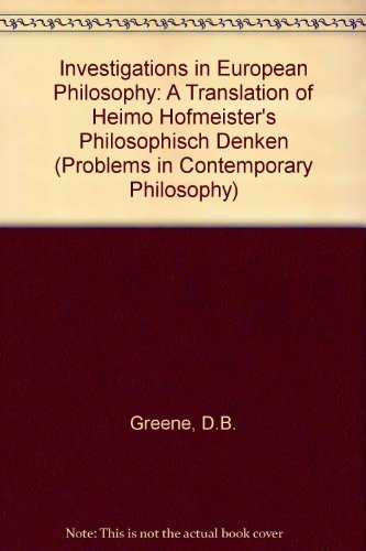 book Investigations In European Philosophy: A Translation Of Heimo Hofmeister\'s Philosophisch Denkin (Problems in Contemporary Philosophy)