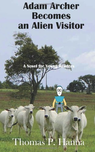 book Adam Archer Becomes an Alien Visitor: A Novel for Young Readers