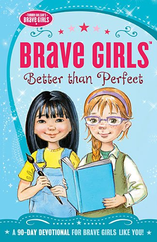 book Brave Girls: Better Than Perfect: A 90-Day Devotional