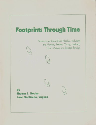 book Footprints through time: Ancestors of Lynn Elwin Hooker, including the Hooker, Prather, Young, Sanford, Frost, Adams, and related families