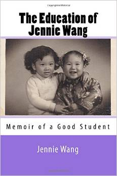 The Education of Jennie Wang: Memoir of a Good Student