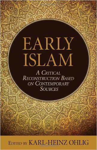 book Early Islam: A Critical Reconstruction Based on Contemporary Sources