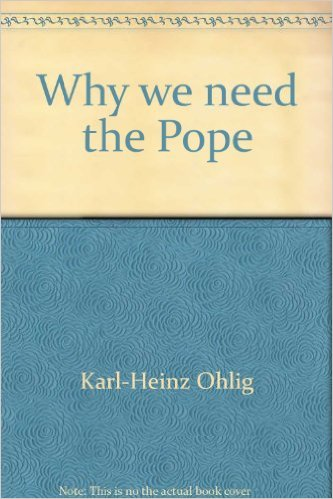 book Why we need the Pope