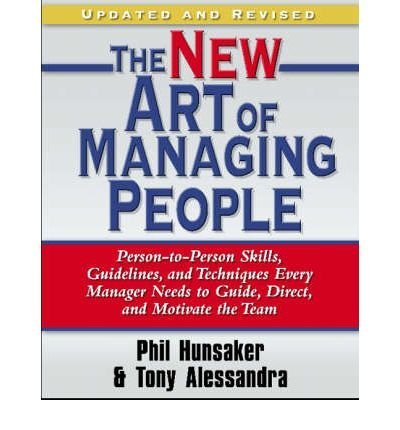 book New Art of Managing People: Person-to-Person Skills, Guidelines, and Techniques Every Manager Needs to Guide, Direct, and Motivate the Team (Paperback) - Common