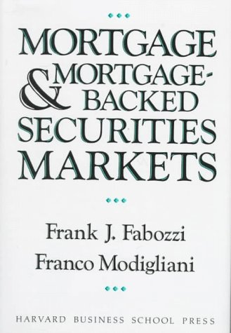 book Mortgage and Mortgage-Backed Securities Markets (Harvard Business School Press Series in Financial Services Management)