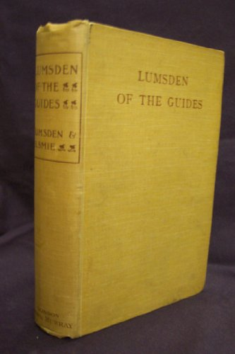 book Lumsden of the Guides,: A sketch of the life of Lieut.-Gen. Sir Harry Burnett Lumsden, K. C. S. I., C. B., with selections from his correspondence and occasional papers,
